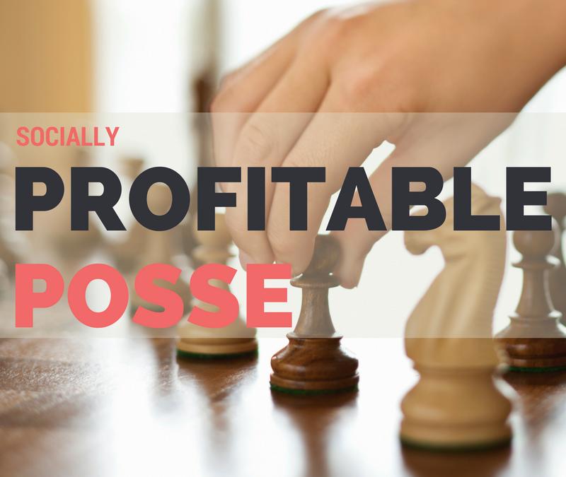 Join The Socially Profitable Posse